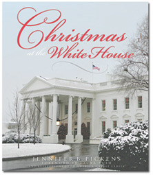 Christmas at the White House by Jennifer B. Pickens